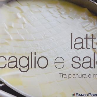 """Latte caglio e sale tra pianura e monti """"Banca Popolare""""2015"""